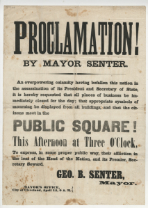Proclamation issued by Cleveland Mayor George Senter for citizens to gather in Cleveland's Public Square to mourn President Abraham Lincoln, April 15, 1865. Western Reserve Historical Society.